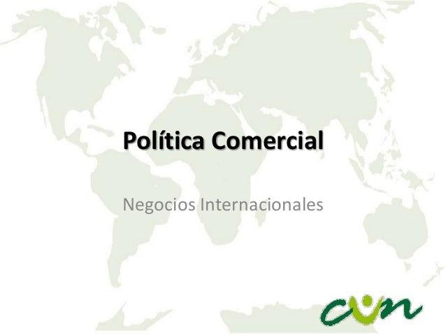 Política Comercial Negocios Internacionales