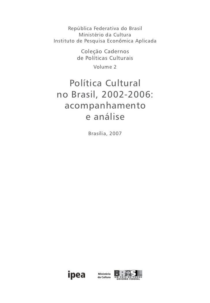 Política cultural no Brasil - 2002/2006