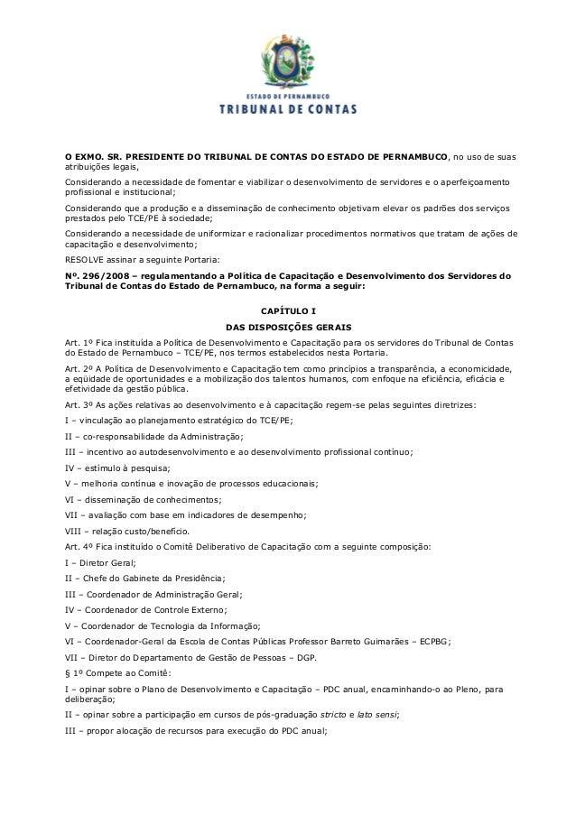 O EXMO. SR. PRESIDENTE DO TRIBUNAL DE CONTAS DO ESTADO DE PERNAMBUCO, no uso de suasatribuições legais,Considerando a nece...