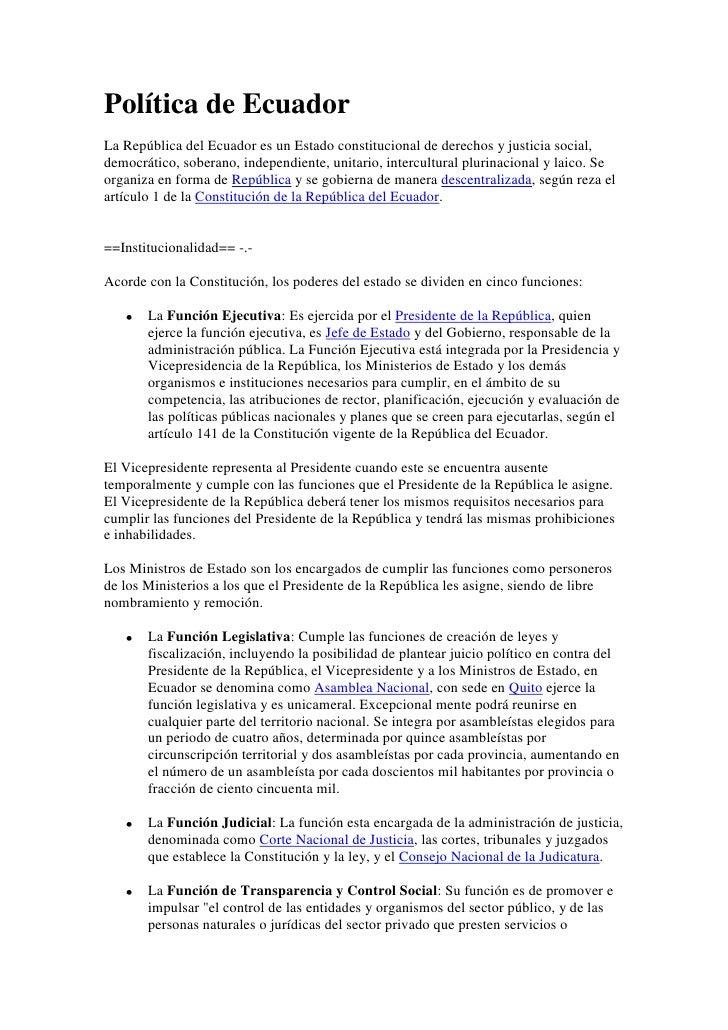 Política de Ecuador <br />La República del Ecuador es un Estado constitucional de derechos y justicia social, democrático,...