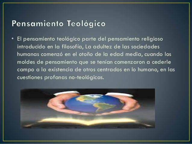 • El pensamiento teológico parte del pensamiento religioso introducido en la filosofía, La adultez de las sociedades human...