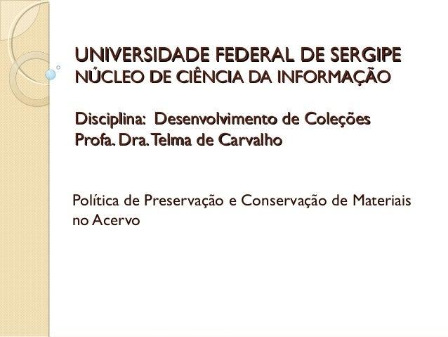 UNIVERSIDADE FEDERAL DE SERGIPEUNIVERSIDADE FEDERAL DE SERGIPE NÚCLEO DE CIÊNCIA DA INFORMAÇÃONÚCLEO DE CIÊNCIA DA INFORMA...