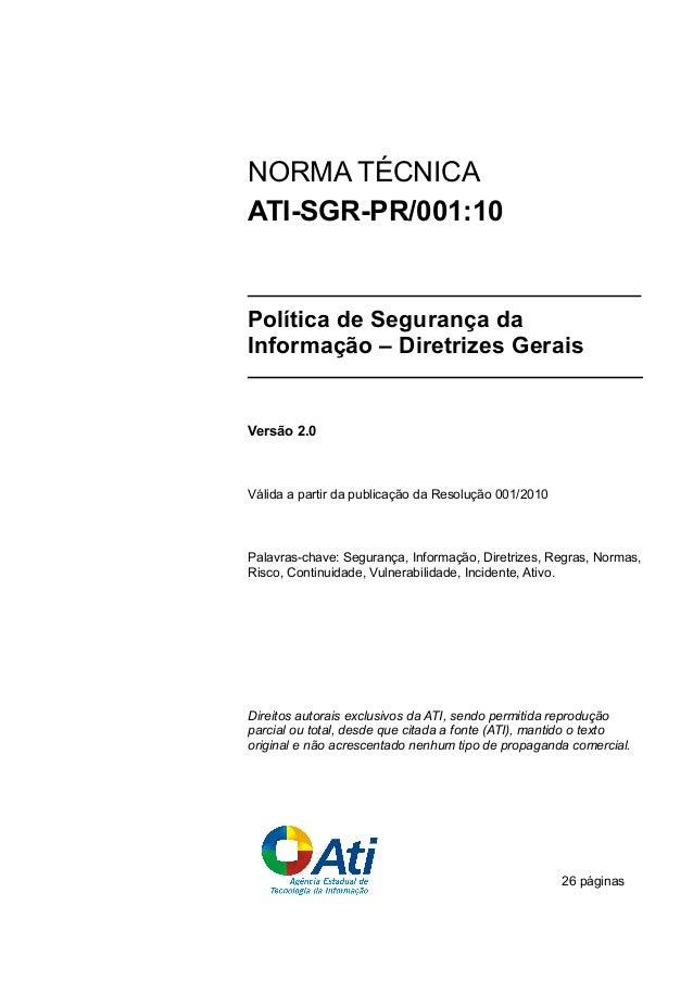 NORMA TÉCNICAATI-SGR-PR/001:10Política de Segurança daInformação – Diretrizes GeraisVersão 2.0Válida a partir da publicaçã...