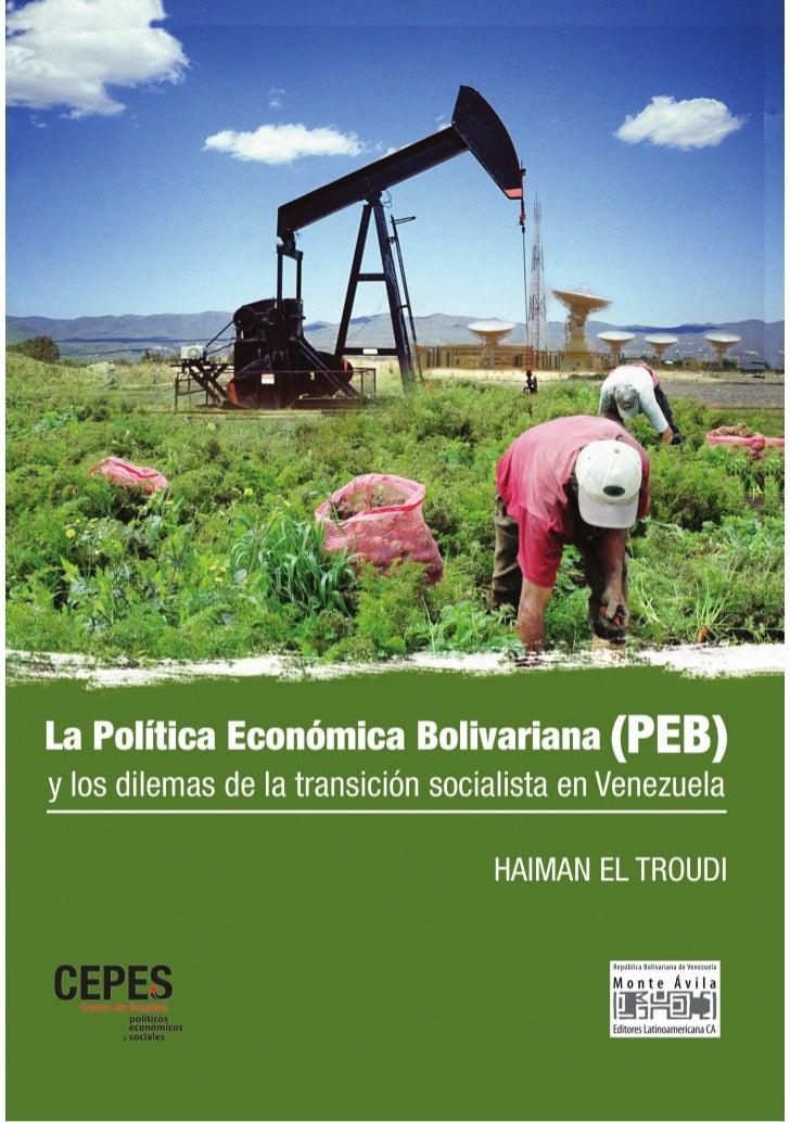 Haiman El TroudiLA POLÍTICA ECONÓMICA BOLIVARIANA (PEB)     Y LOS DILEMAS DE LA TRANSICIÓN         SOCIALISTA EN VENEZUELA