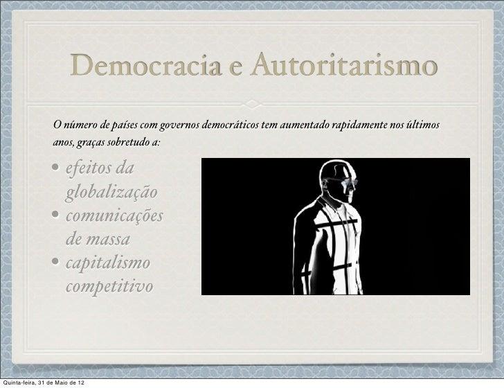 Democracia e Autoritarismo                  O número de países com governos democráticos tem aumentado rapidamente nos últ...