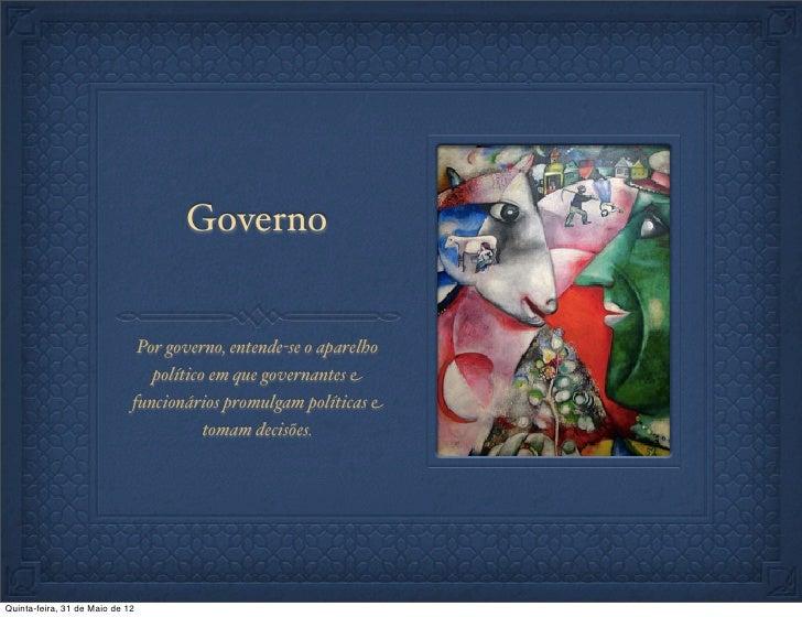 Governo                              Por governo, entende-se o aparelho                                político em que gov...