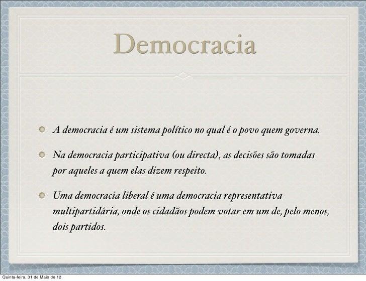Democracia                         A democracia é um sistema político no qual é o povo quem governa.                      ...