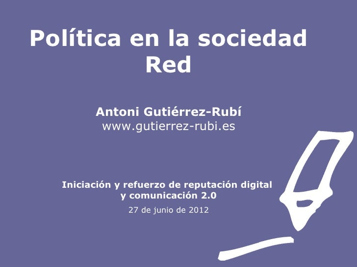 Política en la sociedad          Red        Antoni Gutiérrez-Rubí         www.gutierrez-rubi.es  Iniciación y refuerzo de ...