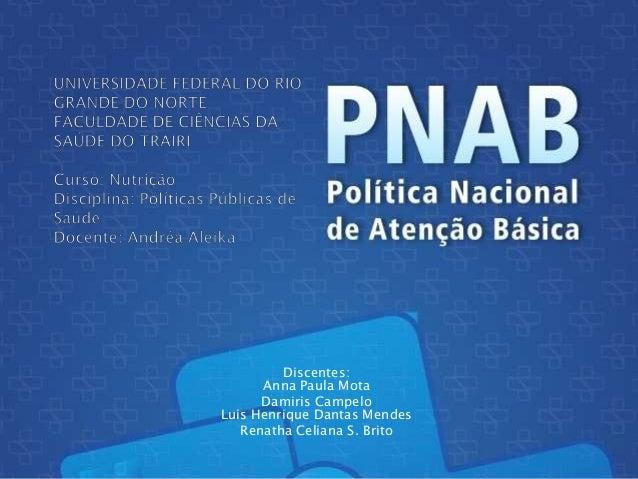 Discentes: Anna Paula Mota Damiris Campelo Luis Henrique Dantas Mendes Renatha Celiana S. Brito