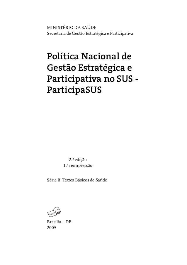 MINISTÉRIO DA SAÚDESecretaria de Gestão Estratégica e ParticipativaPolítica Nacional deGestão Estratégica eParticipativa n...