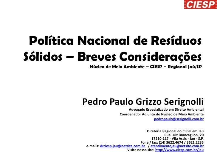 Política Nacional de ResíduosSólidos – Breves Considerações            Núcleo de Meio Ambiente – CIESP – Regional Jaú/SP  ...