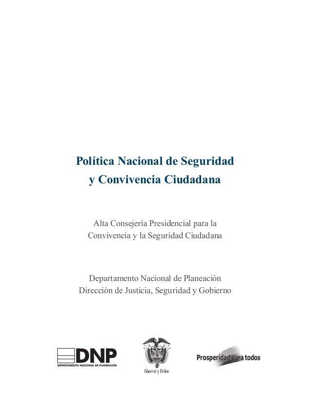 Política Nacional de Seguridad y Convivencia Ciudadana Alta Consejería Presidencial para la Convivencia y la Seguridad Ciu...