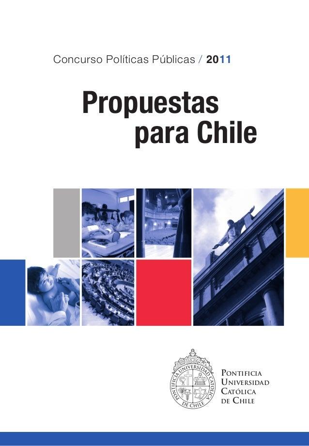 Concurso Políticas Públicas / 2011 Propuestas para Chile Pontificia Universidad Católica de Chile