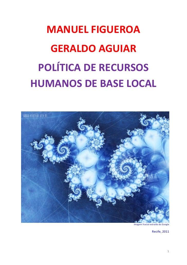 MANUEL FIGUEROA   GERALDO AGUIAR POLÍTICA DE RECURSOSHUMANOS DE BASE LOCAL                 Imagem fractal extraída do Goog...
