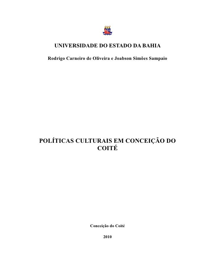 UNIVERSIDADE DO ESTADO DA BAHIA  Rodrigo Carneiro de Oliveira e Joabson Simões SampaioPOLÍTICAS CULTURAIS EM CONCEIÇÃO DO ...