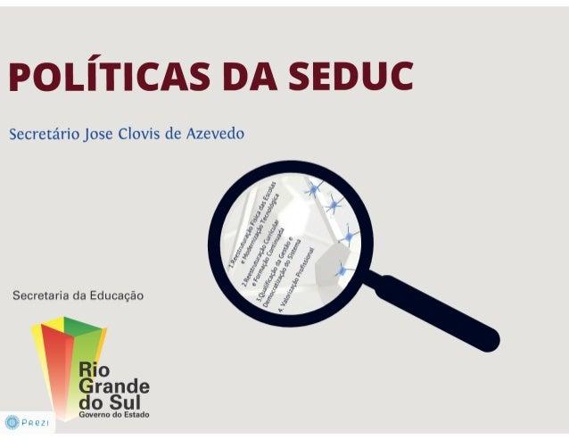 Políticas da Secretaria de Educação  Slide 2