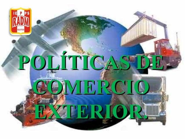 Pol ticas de comercio exterior for Comercio exterior que es