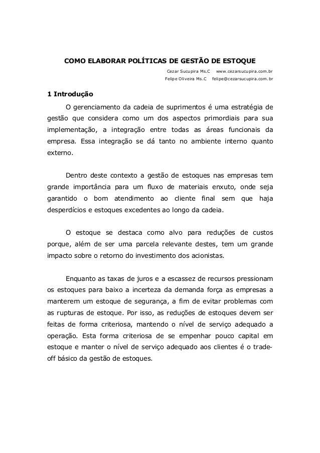 COMO ELABORAR POLÍTICAS DE GESTÃO DE ESTOQUE Cezar Sucupira Ms.C www.cezarsucupira.com.br Felipe Oliveira Ms.C felipe@ceza...