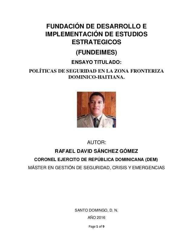 Page 1 of 9 FUNDACIÓN DE DESARROLLO E IMPLEMENTACIÓN DE ESTUDIOS ESTRATEGICOS (FUNDEIMES) ENSAYO TITULADO: POLÍTICAS DE SE...