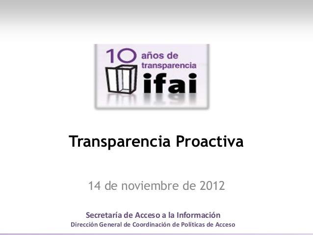 Secretaría de Acceso a la Información Dirección General de Coordinación de Políticas de Acceso Transparencia Proactiva 14 ...