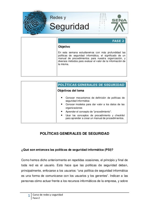 1 Curso de redes y seguridad Fase 2 FASE 2 Objetivo En esta semana estudiaremos con más profundidad las políticas de segur...