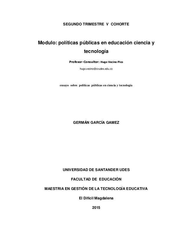 SEGUNDO TRIMESTRE V COHORTE Modulo: políticas públicas en educación ciencia y tecnología Profesor-Consultor: Hugo Vecino P...