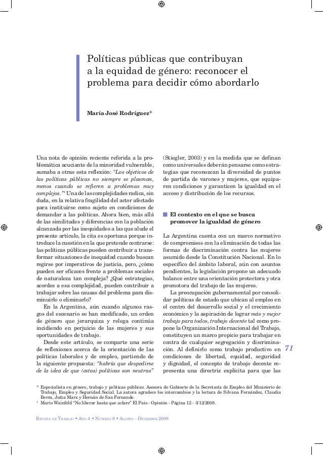Revista de Trabajo • Año 4 • Número 6 • Agosto - Diciembre 2008 71 Políticas públicas que contribuyan a la equidad de géne...