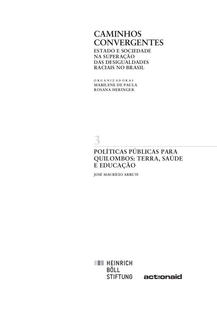 CAMINHOSCONVERGENTESESTADO E SOCIEDADENA SUPERAÇÃODAS DESIGUALDADESRACIAIS NO BRASILORGANIZADORASMARILENE DE PAULAROSANA H...