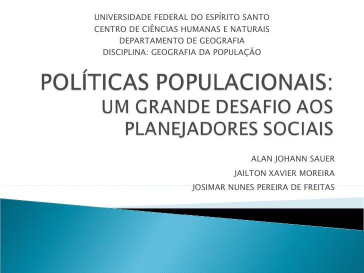 ALAN JOHANN SAUER JAILTON XAVIER MOREIRA JOSIMAR NUNES PEREIRA DE FREITAS UNIVERSIDADE FEDERAL DO ESPÍRITO SANTO CENTRO DE...