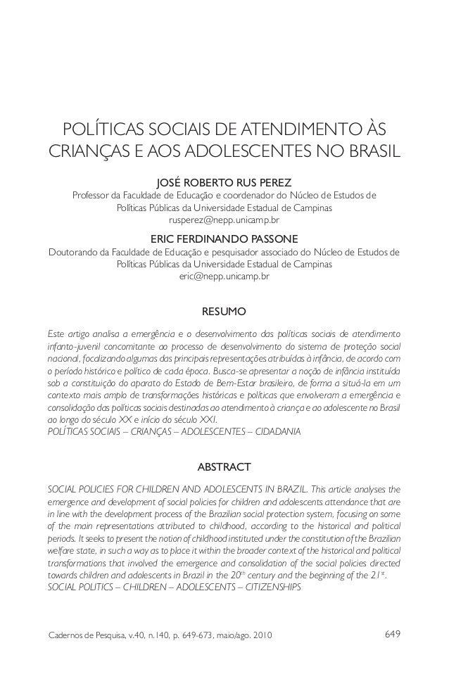 Políticas sociais de atendimento... 649Cadernos de Pesquisa, v.40, n.140, p. 649-673, maio/ago. 2010 POLÍTICAS SOCIAIS DE ...