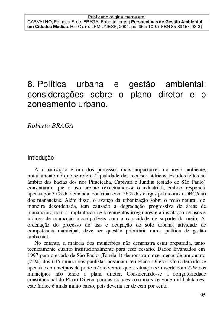 Publicado originalmente em:CARVALHO, Pompeu F. de; BRAGA, Roberto (orgs.) Perspectivas de Gestão Ambientalem Cidades Média...