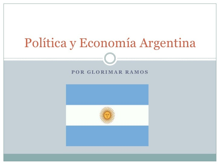 Por Glorimar Ramos<br />Política y Economía Argentina<br />