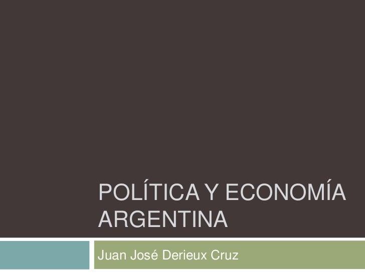 POLÍTICA Y ECONOMÍAARGENTINAJuan José Derieux Cruz