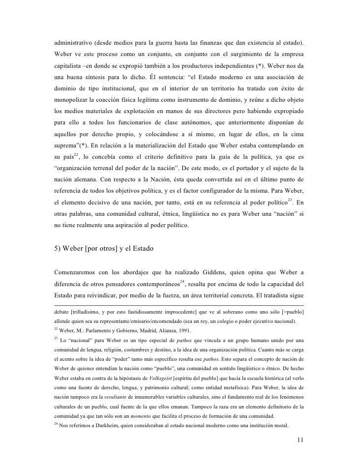 administrativo (desde medios para la guerra hasta las finanzas que dan existencia al estado). Weber ve este proceso como u...