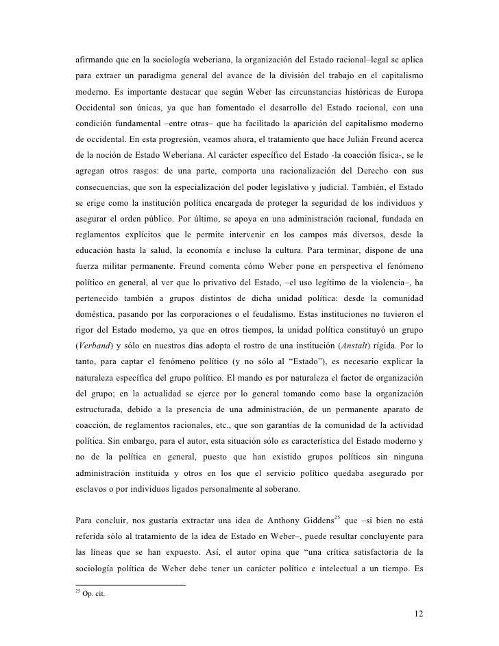 afirmando que en la sociología weberiana, la organización del Estado racional–legal se aplica para extraer un paradigma ge...