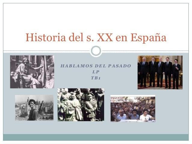 Historia del s. XX en España HABLAMOS DEL PASADO LP TB1