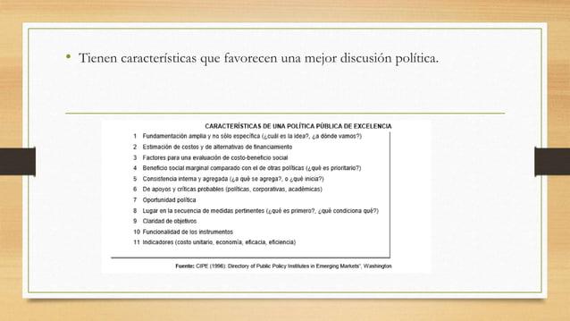 • Tienen características que favorecen una mejor discusión política.