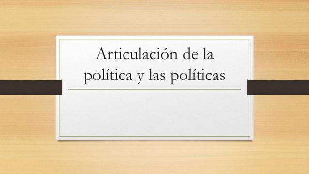 Articulación de la política y las políticas