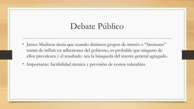 """Debate Público • James Madison decía que cuando distintos grupos de interés o """"facciones"""" tratan de influir en adhesiones ..."""