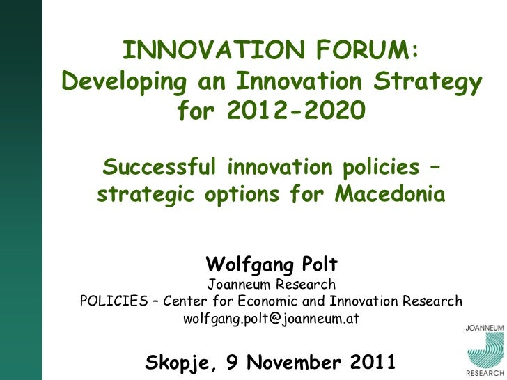 INNOVATION FORUM:Developing an Innovation Strategy         for 2012-2020    Successful innovation policies –   strategic o...
