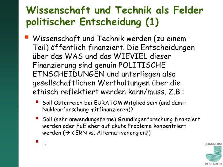 Wissenschaft und Technik als Felderpolitischer Entscheidung (1) Wissenschaft und Technik werden (zu einem  Teil) öffentli...