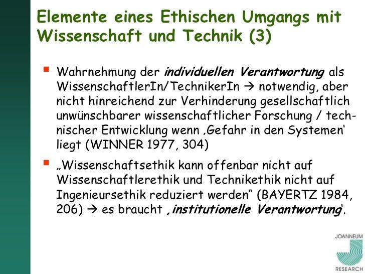 """Elemente eines Ethischen Umgangs mitWissenschaft und Technik (4)Aber: """"Wir regulieren im Interesse desAllgemeinwohls, wie ..."""