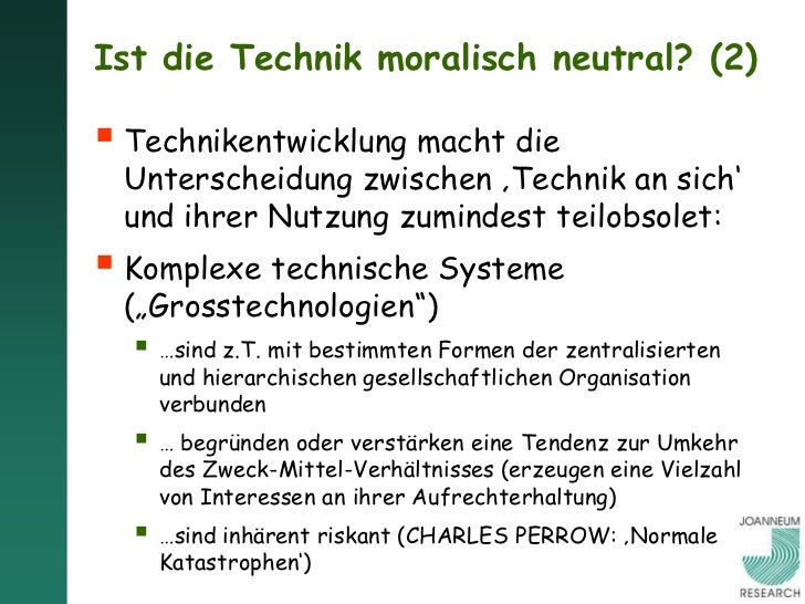 Ist die Technik moralisch neutral? (2) Technikentwicklung macht die Unterscheidung zwischen 'Technik an sich' und ihrer N...