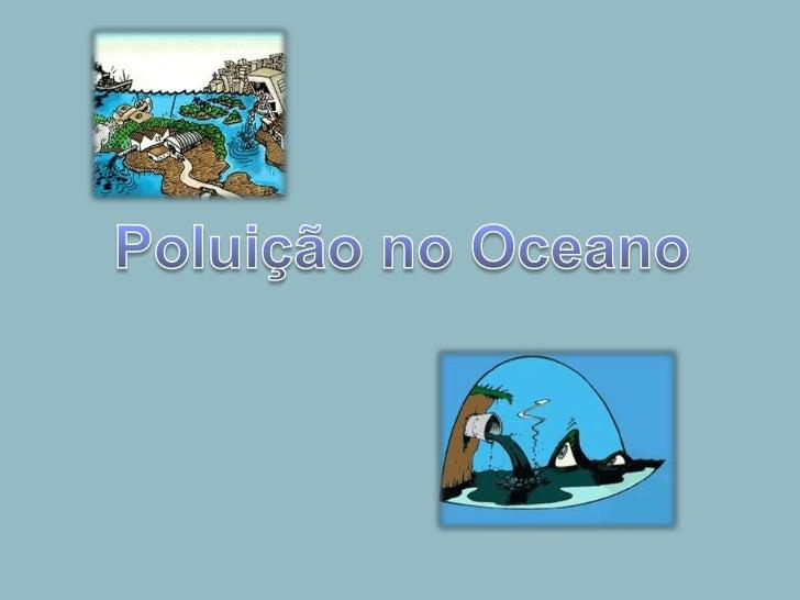 Poluição no Oceano<br />