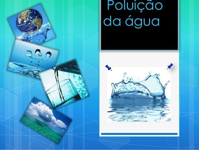 Poluiçãoda água