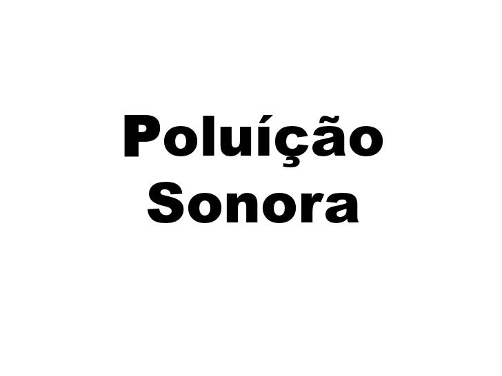 Poluíção Sonora<br />