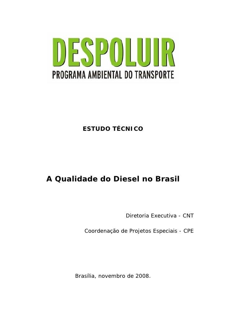 ESTUDO TÉCNICO     A Qualidade do Diesel no Brasil                            Diretoria Executiva - CNT           Coordena...