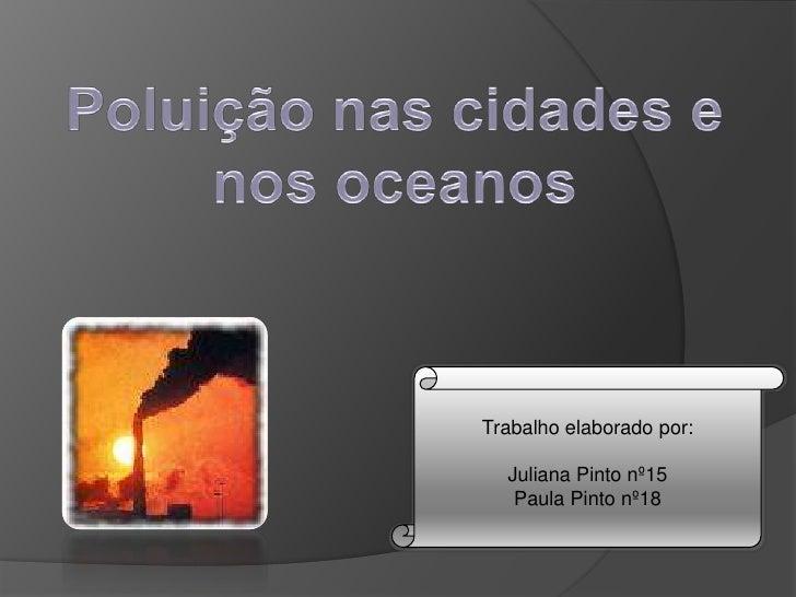 Trabalho elaborado por:    Juliana Pinto nº15    Paula Pinto nº18