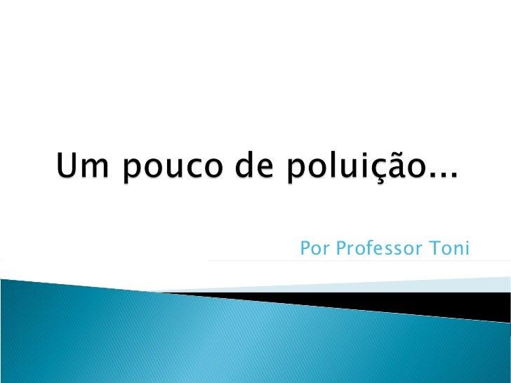 Por Professor Toni