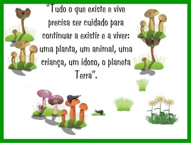 Viver no meio da poluição é o mesmo que cair de um precipício!!! O homem é o único ser vivo que destrói o ambiente em que ...